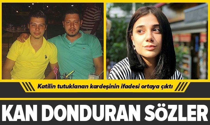 Pınar Gültekin katledilmişti! Kan donduran ifade