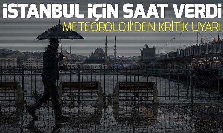 Meteoroloji'den son dakika uyarısı! İstanbullular dikkat...