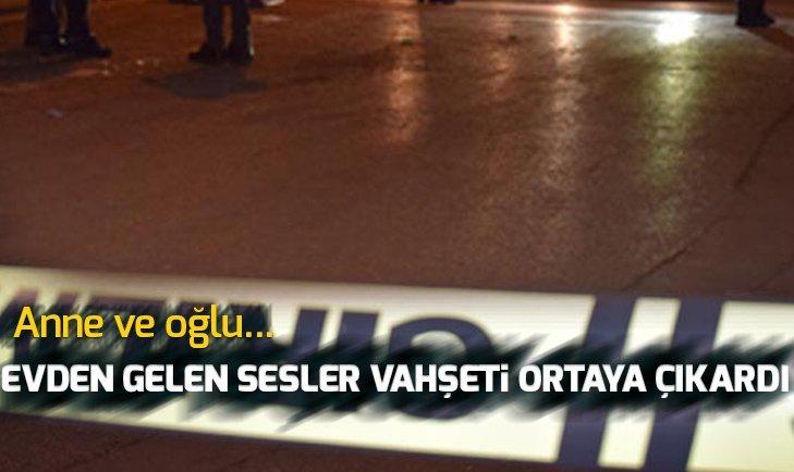 EVDEN GELEN SESLER VAHŞETİ ORTAYA ÇIKARDI! ANNE VE OĞLU...