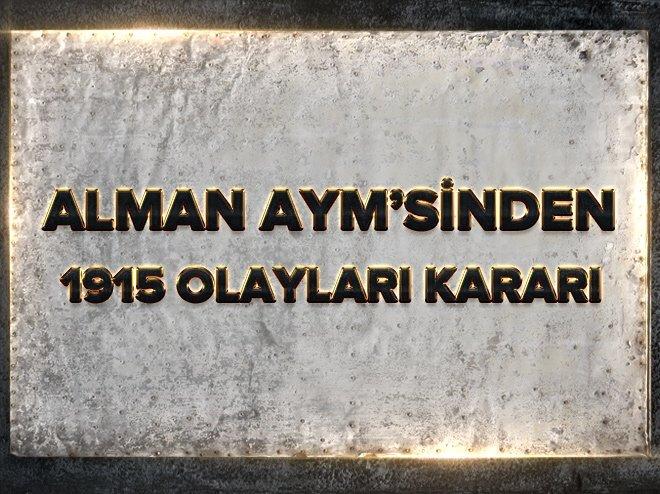 ALMAN AYM'SİNDEN 1915 OLAYLARI KARARI