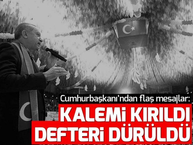 Cumhurbaşkanı Erdoğan: FETÖ'nün kalemi kırıldı, defteri dürüldü