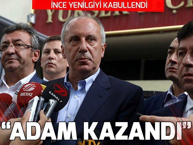 Muharrem İnce: Erdoğan'ın seçimi kazandığını kabul ediyorum