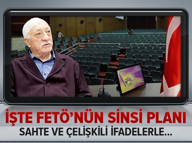 FETÖ'NÜN SİNSİ PLANI ORTAYA ÇIKTI!