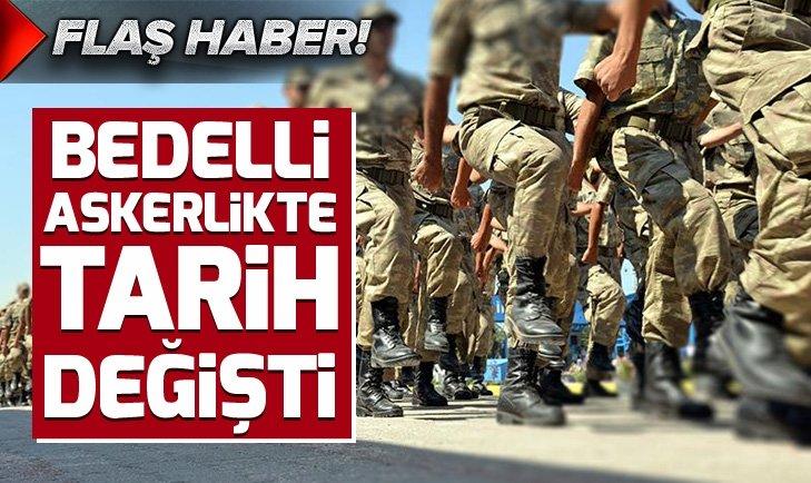BEDELLİ ASKERLİKTE TARİH DEĞİŞTİ!