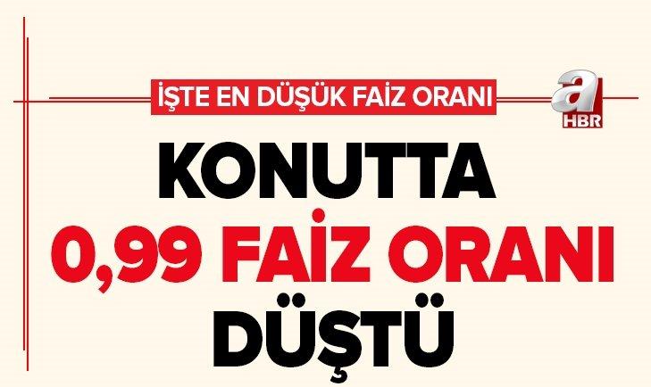 0,99 FAİZ ORANI DA DÜŞTÜ! İŞTE EN UYGUN KONUT KREDİSİ VEREN BANKA...