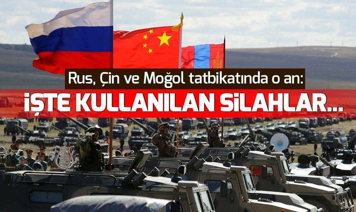 RUS, ÇİN VE MOĞOL TATBİKATINDA O AN: İŞTE KULLANILAN SİLAHLAR...