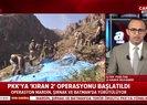 Son dakika: PKK'ya Kıran-2 operasyonu başladı |Video