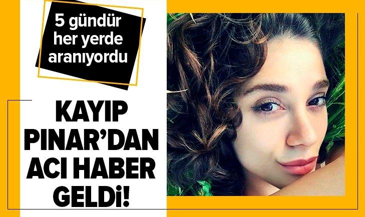 5 gündür aranıyordu! Pınar Gültekin'den acı haber...