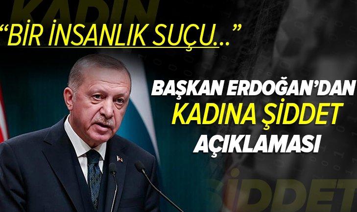 Başkan Erdoğan'dan kadına şiddet açıklaması