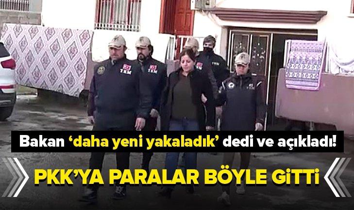 BAKAN DAHA YENİ YAKALADIK DEDİ VE AÇIKLADI! PKK'YA PARALAR BÖYLE GİTTİ...