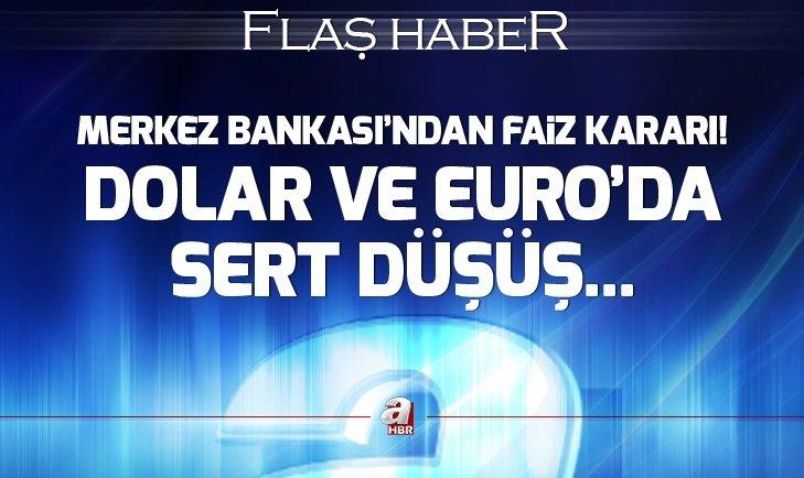 MERKEZ BANKASI'NDAN FAİZ KARARI! DOLAR VE EURO'DA SERT DÜŞÜŞ...