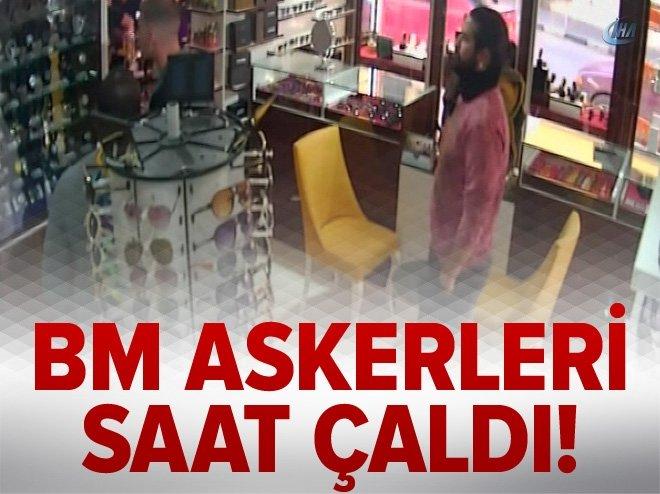 BM ASKERLERİ SAAT ÇALDI, HIRSIZLIK ANI KAMERALARA YANSIDI