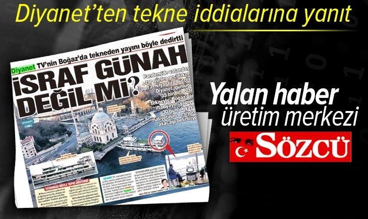 Sözcü Gazetesi yalan haber üretim merkezi! Diyanet'ten tekne iddialarına yanıt