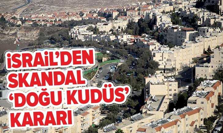İSRAİL MAHKEMESİNDEN SKANDAL 'DOĞU KUDÜS' KARARI