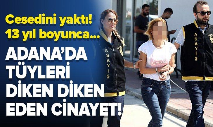 ADANA'DA TÜYLERİ DİKEN DİKEN EDEN CİNAYET!