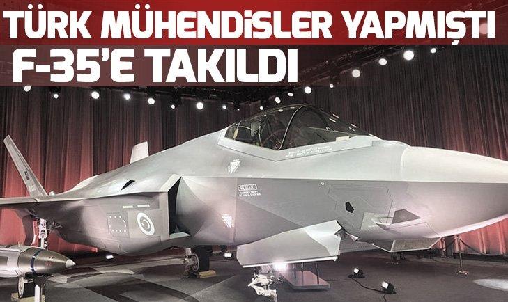 TÜRK MÜHENDİSLER YAPMIŞTI! F-35'E TAKILDI