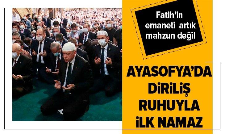 Fatih'in emaneti artık mahzun değil! Diriliş ruhuyla ilk namaz
