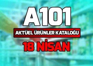 A101 aktüel ürünler kataloğu 18 Nisan ile şok fiyatlar! A101 indirimli ürünler neler?