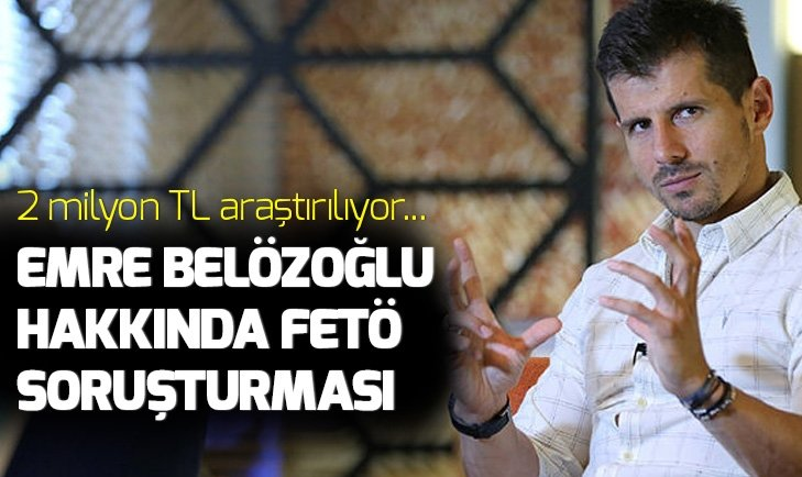 Emre Belözoğlu hakkında flaş FETÖ soruşturması!