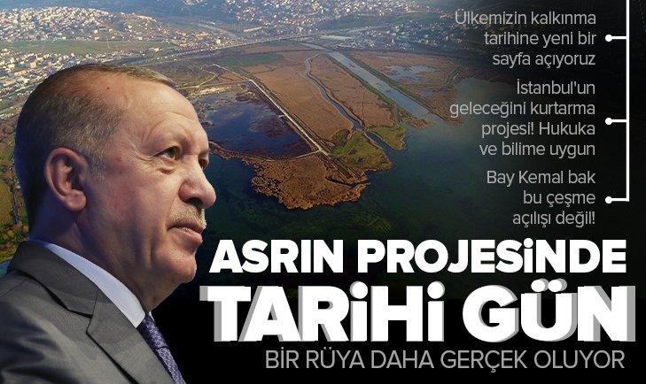 Son dakika: Asrın projesi Kanal İstanbul için tarihi gün! Başkan Erdoğan: Ülkemizin kalkınma tarihine yeni bir sayfa açıyoruz