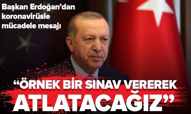 Başkan Erdoğan'dan koronavirüs mesajı!