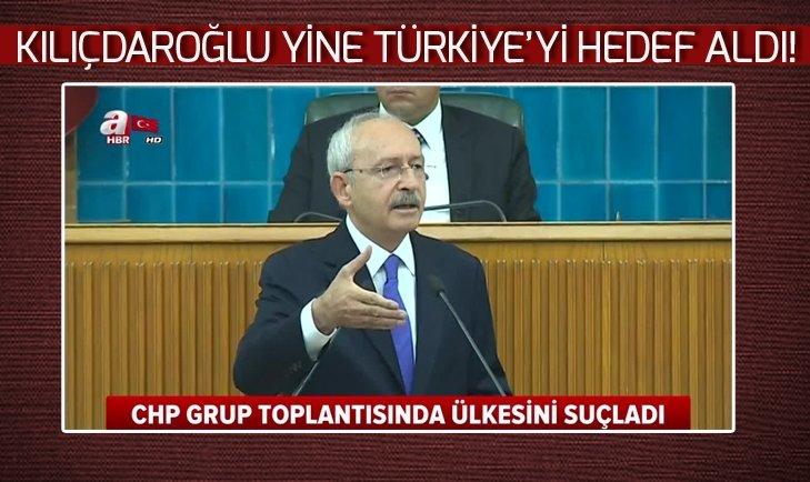 KILIÇDAROĞLU YİNE TÜRKİYE'Yİ HEDEF ALDI!