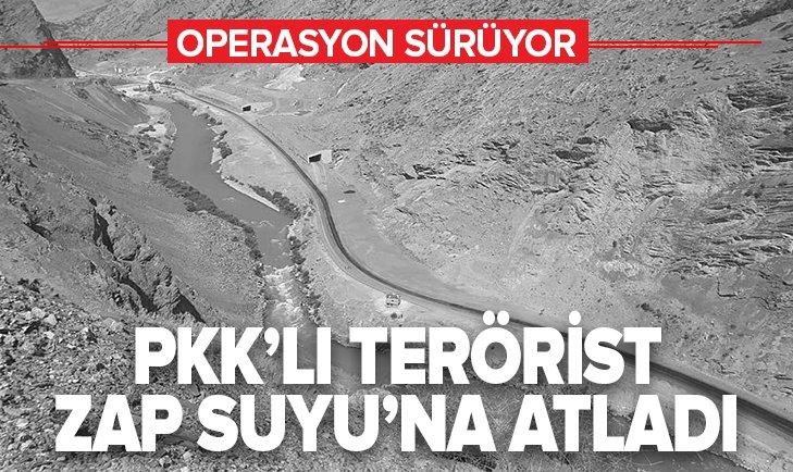 ÇIKAN ÇATIŞMADA YARALANAN PKK'LI TERÖRİST, ZAP SUYU'NA ATLADI