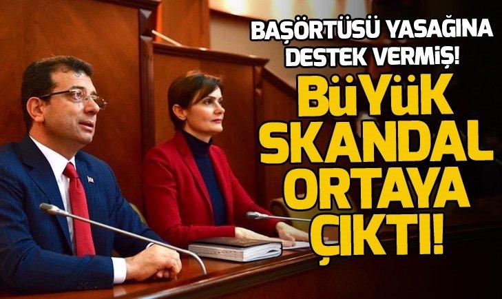 CHP İstanbul İl Başkanı Canan Kaftancıoğlu'nun başörtüsü yasağına destek verdiği ortaya çıktı