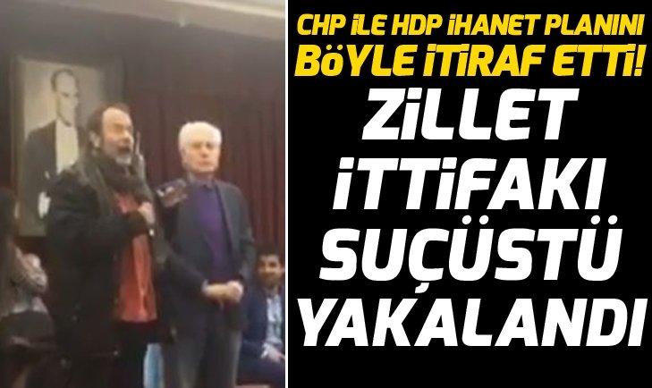 CHP İLE HDP İHANET PLANINI BÖYLE İTİRAF ETTİ!