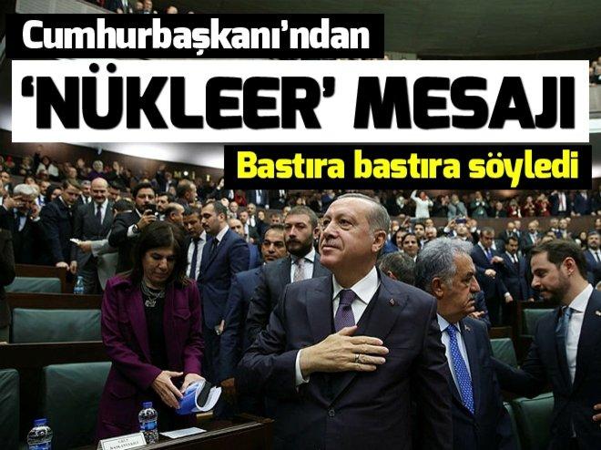 Cumhurbaşkanı Erdoğan'dan 'nükleer enerji' mesajı