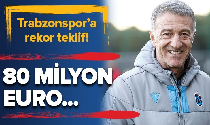 TRABZONSPOR'A REKOR TEKLİF: 80 MİLYON EURO...