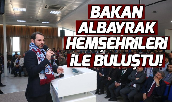BAKAN BERAT ALBAYRAK ESENYURT'TA TRABZONLU VATANDAŞLAR İLE BULUŞTU