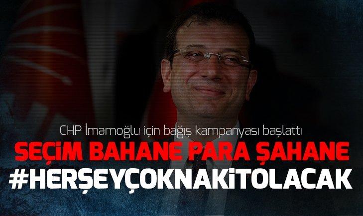 CHP Ekrem İmamoğlu için bağış kampanyası başlattı!