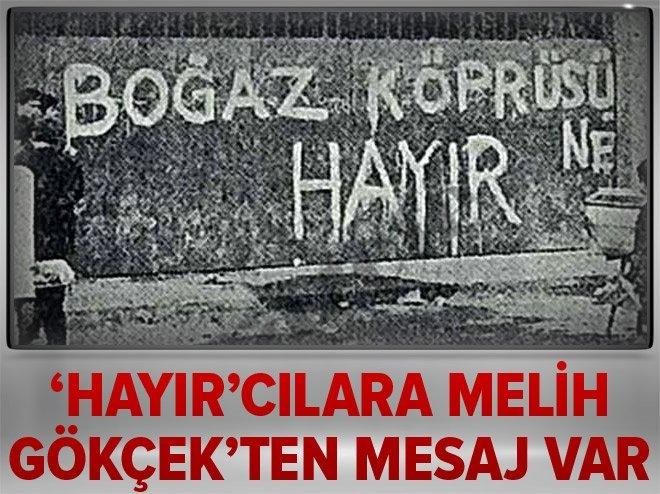 'HAYIR'CILARA MELİH GÖKÇEK'TEN MESAJ VAR