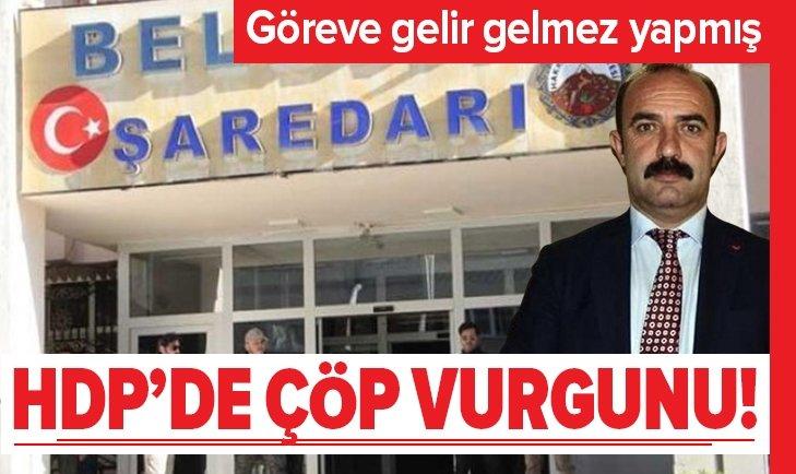 HDP'DE ÇÖP VURGUNU! GÖREV GELİR GELMEZ YAPMIŞ