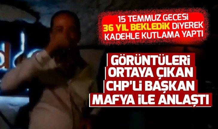 CHP'li Başkan Recep Gürkan 15 Temmuz'daki görüntüleri için mafya ile anlaştı