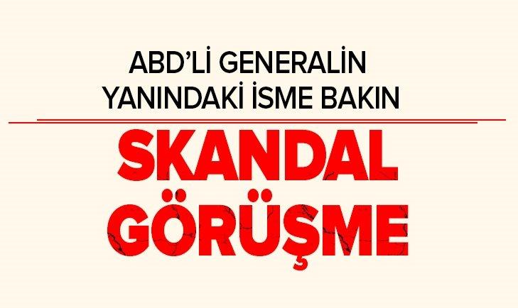 ABD'Lİ GENERALDEN YPG/PKK'NIN ELEBAŞI İLE SKANDAL GÖRÜŞME