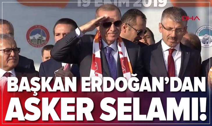 BAŞKAN ERDOĞAN'DAN ASKER SELAMI!