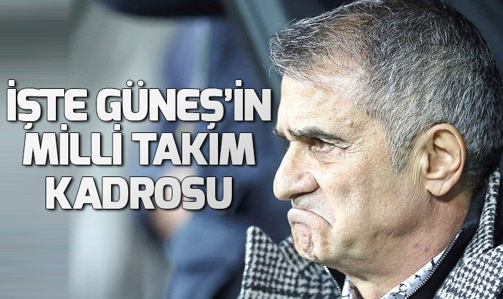 İŞTE ŞENOL GÜNEŞ'İN MİLLİ TAKIM KADROSU!