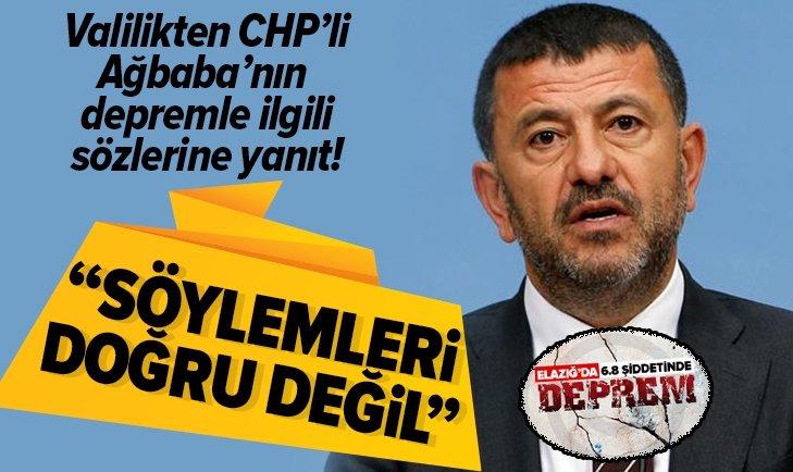VALİLİKTEN CHP'Lİ AĞBABA'NIN DEPREMLE İLGİLİ SÖZLERİNE YANIT!