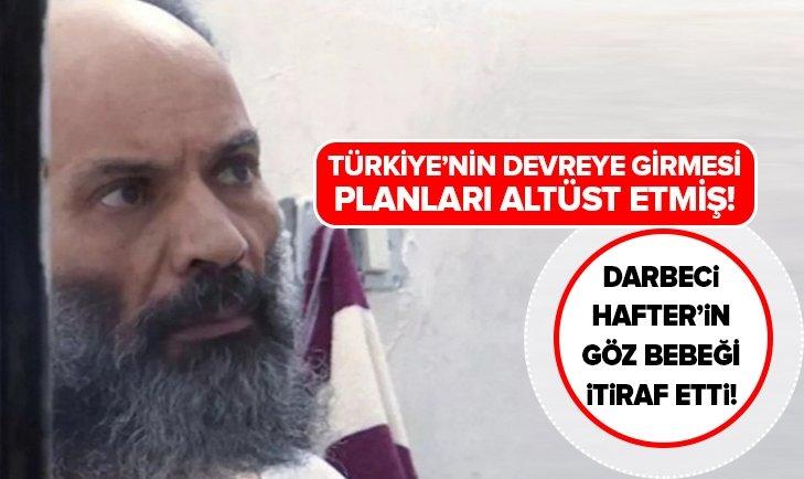 Hafter'in generali Türk muhabirlere bir bir itiraf etti