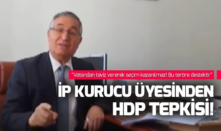 İP KURUCU ÜYESİ ÖZCAN YENİÇERİ'DEN ÇOK SERT HDP ÇIKIŞI!