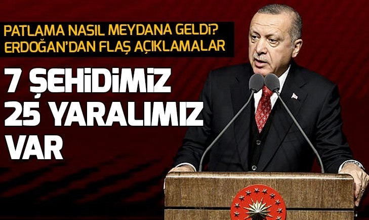Başkan Erdoğan: 7 şehidimiz var