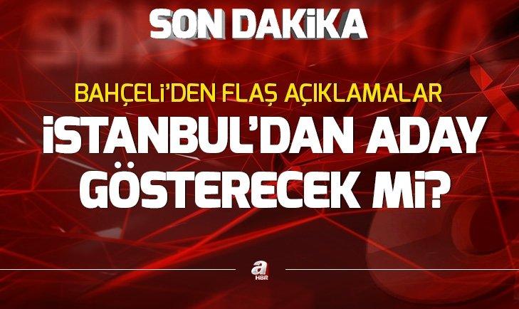MHP'DEN 'İSTANBUL' AÇIKLAMASI...