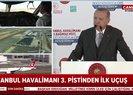 Son dakika: İstanbulda tarihi an! İstanbul Havalimanının 3. pistinde ilk uçuş böyle gerçekleşti |Video
