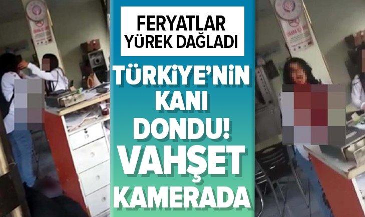TÜRKİYE'NİN KANI DONDU! VAHŞET ANI KAMERADA