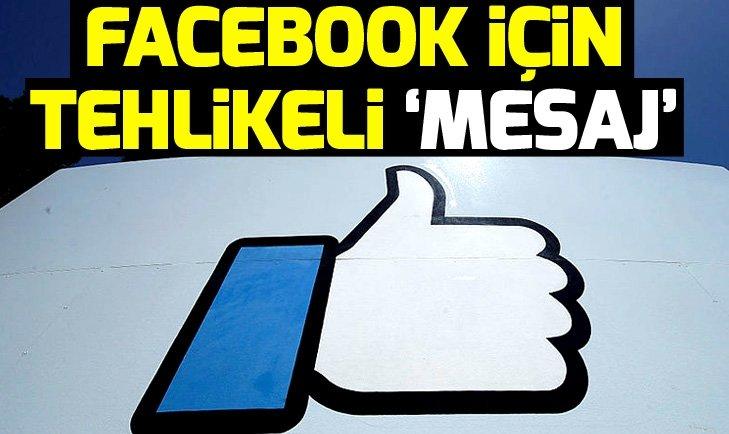Facebook için tehlikeli 'mesaj'