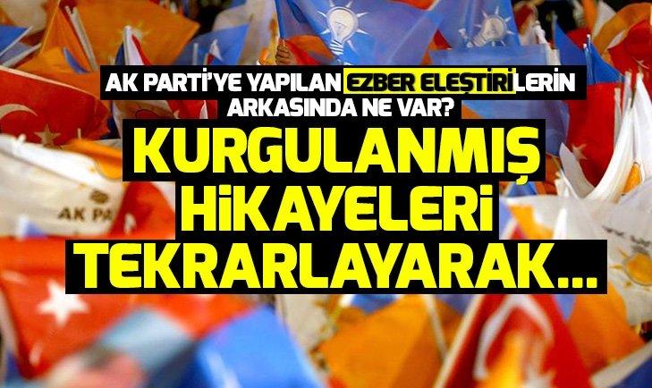 AK Parti'ye yapılan ezber eleştirilerle ilgili dikkat çeken sözler