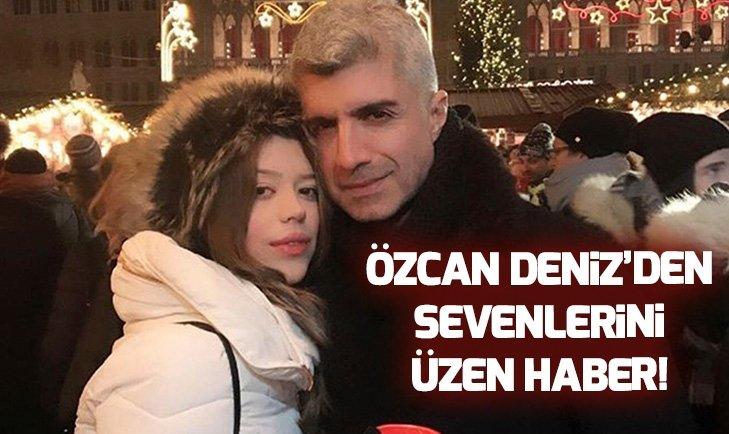 ÖZCAN DENİZ'DEN SEVENLERİNİ ÜZEN HABER
