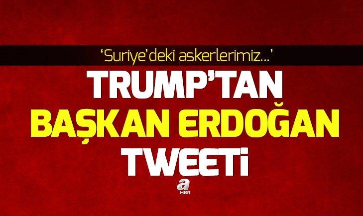 Son dakika: Donald Trump'tan Başkan Erdoğan tweeti
